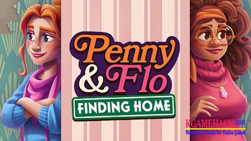 Penny & Flo: Finding Home Hack